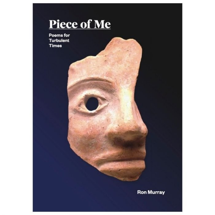 Piece of Me - Book of Poems by Ron Murray